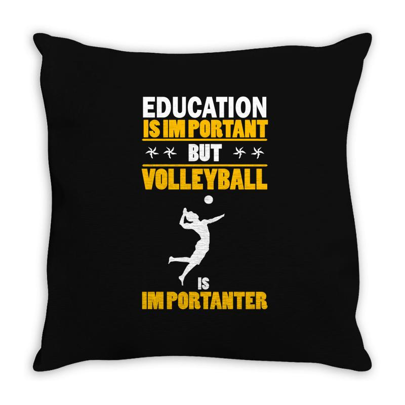 Volleyball Education Is Im Portant Throw Pillow | Artistshot