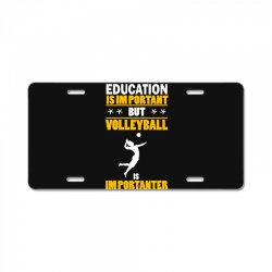 volleyball education is im portant License Plate | Artistshot