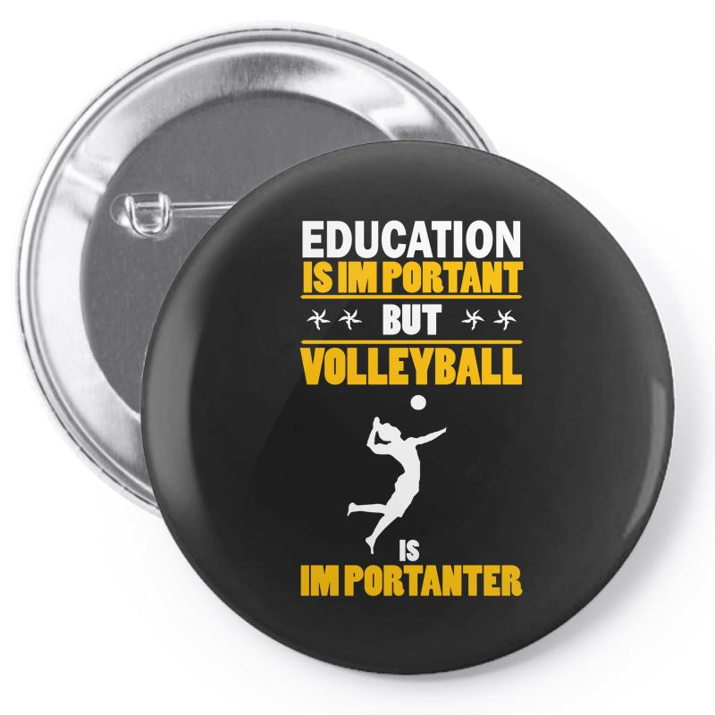 Volleyball Education Is Im Portant Pin-back Button | Artistshot