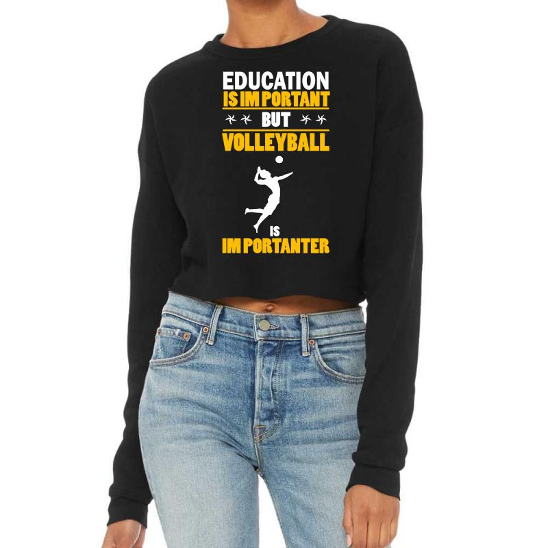 Volleyball Education Is Im Portant Cropped Sweater | Artistshot