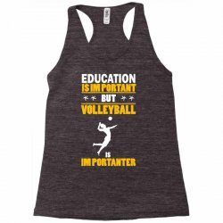volleyball education is im portant Racerback Tank | Artistshot