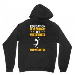 volleyball education is im portant Unisex Hoodie | Artistshot