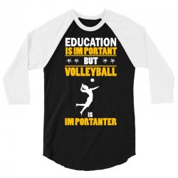 volleyball education is im portant 3/4 Sleeve Shirt | Artistshot
