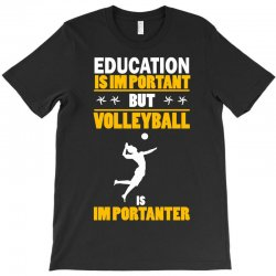 volleyball education is im portant T-Shirt | Artistshot