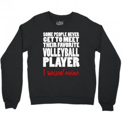 volleyball i raised mine Crewneck Sweatshirt | Artistshot