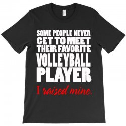volleyball i raised mine T-Shirt | Artistshot