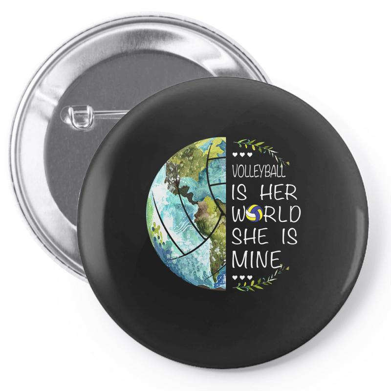 Volleyball Is Her World She Is Mine Pin-back Button | Artistshot