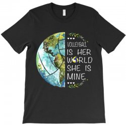 volleyball is her world she is mine T-Shirt | Artistshot
