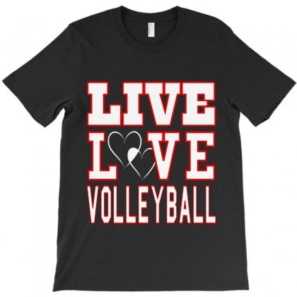Volleyball Live Love Volleyball T-shirt Designed By Hoainv