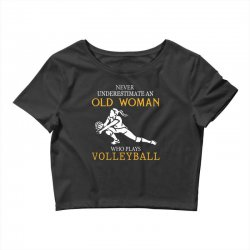 Never underestimate an old woman who plays volleyball Crop Top | Artistshot