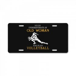 Never underestimate an old woman who plays volleyball License Plate | Artistshot