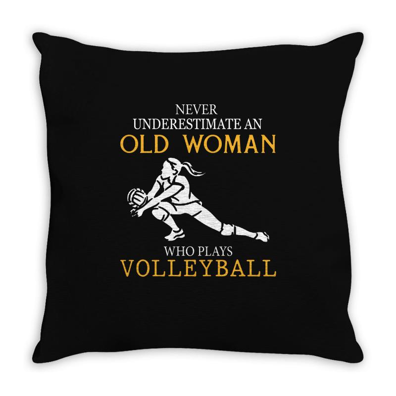 Never Underestimate An Old Woman Who Plays Volleyball Throw Pillow | Artistshot
