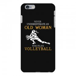 Never underestimate an old woman who plays volleyball iPhone 6 Plus/6s Plus Case | Artistshot