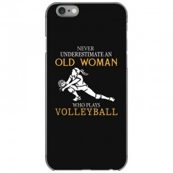 Never underestimate an old woman who plays volleyball iPhone 6/6s Case | Artistshot