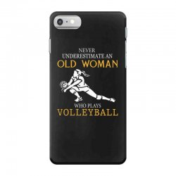Never underestimate an old woman who plays volleyball iPhone 7 Case | Artistshot