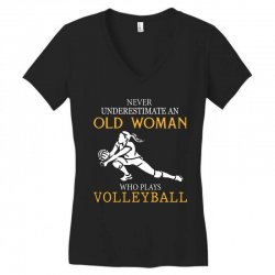 Never underestimate an old woman who plays volleyball Women's V-Neck T-Shirt | Artistshot