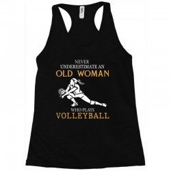 Never underestimate an old woman who plays volleyball Racerback Tank | Artistshot