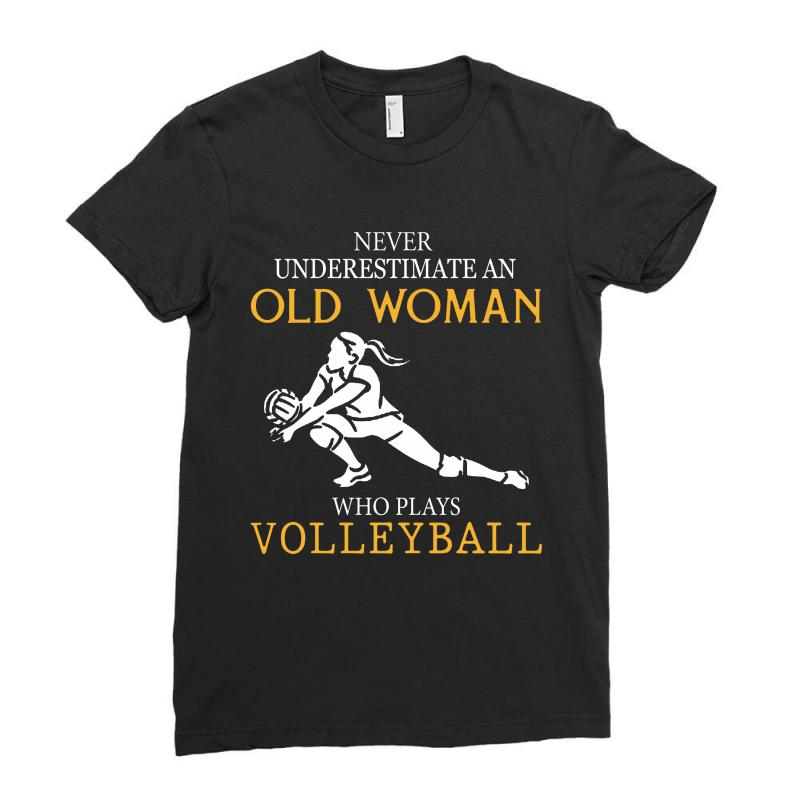Never Underestimate An Old Woman Who Plays Volleyball Ladies Fitted T-shirt | Artistshot