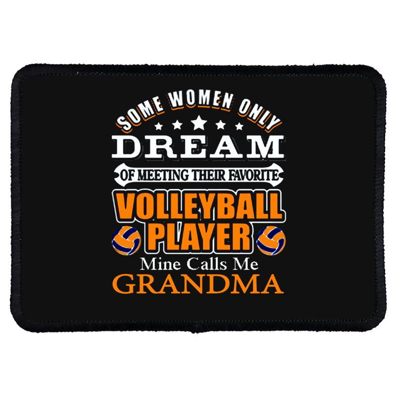 Volleyball Some Women Only Dream Ok ... Rectangle Patch | Artistshot