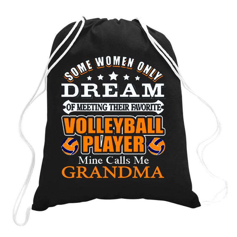 Volleyball Some Women Only Dream Ok ... Drawstring Bags | Artistshot