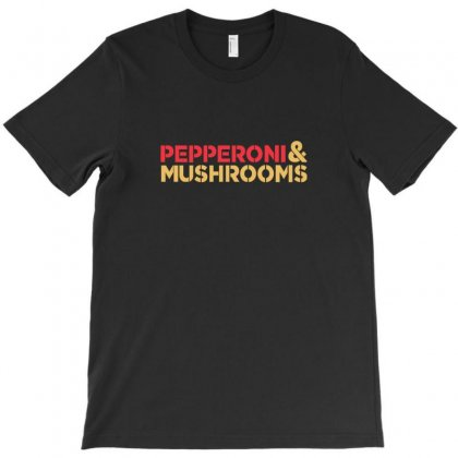 Pepperoni & Mushrooms T-shirt Designed By Wd650