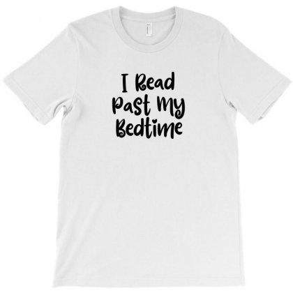 I Read Past My Bedtime T-shirt Designed By Thebestisback