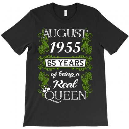August 1955 65 Years Of Being A Real Queen T-shirt Designed By Twinklered.com