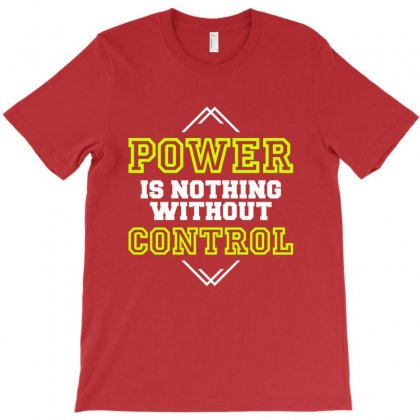 Power Is Nothing Without Control T-shirt Designed By Designisfun