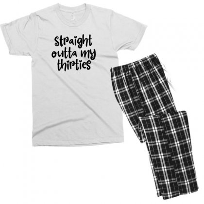 Straight Outta My Thirties Men's T-shirt Pajama Set Designed By Thebestisback