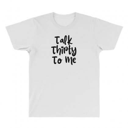 Talk Thirty To Me All Over Men's T-shirt Designed By Thebestisback