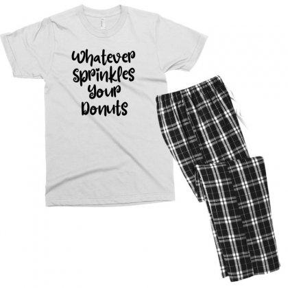 Whatever Sprinkles Your Donuts Men's T-shirt Pajama Set Designed By Thebestisback