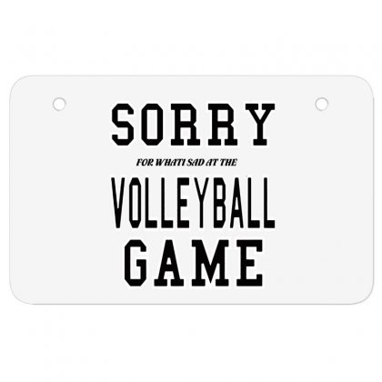 Volleyball  Sorry Volleyball Game Atv License Plate Designed By Hoainv