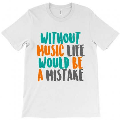 Music Is Life T-shirt Designed By Designisfun