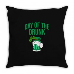 Day of the drunk - St Patrick's day Throw Pillow | Artistshot