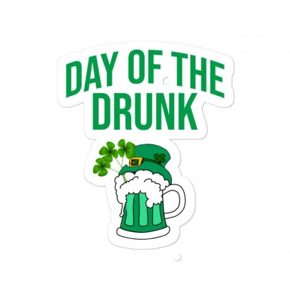 Day Of The Drunk - St Patrick's Day Sticker Designed By Cypryanus