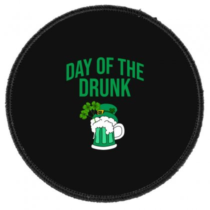 Day Of The Drunk - St Patrick's Day Round Patch Designed By Cypryanus