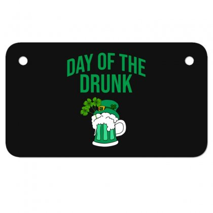 Day Of The Drunk - St Patrick's Day Motorcycle License Plate Designed By Cypryanus