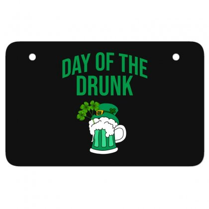 Day Of The Drunk - St Patrick's Day Atv License Plate Designed By Cypryanus
