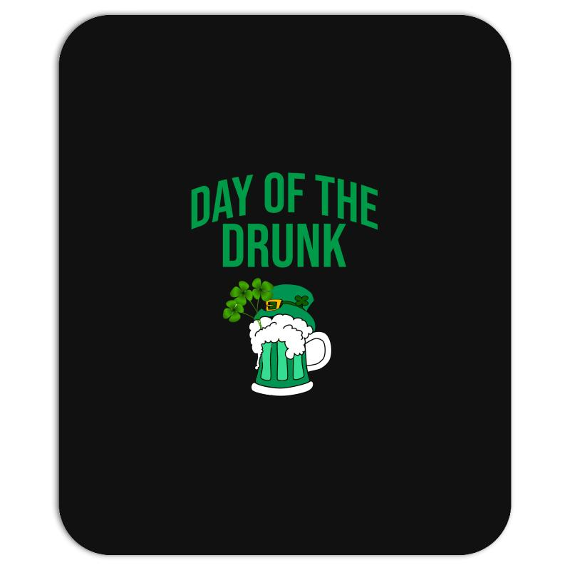 Day Of The Drunk - St Patrick's Day Mousepad | Artistshot