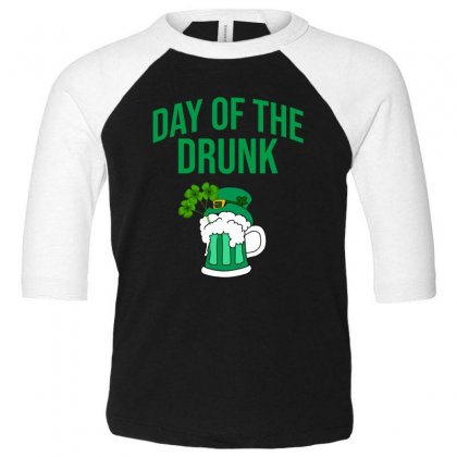 Day Of The Drunk - St Patrick's Day Toddler 3/4 Sleeve Tee Designed By Cypryanus