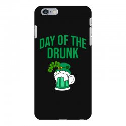 Day of the drunk - St Patrick's day iPhone 6 Plus/6s Plus Case | Artistshot