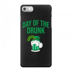 Day of the drunk - St Patrick's day iPhone 7 Case | Artistshot
