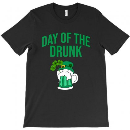 Day Of The Drunk - St Patrick's Day T-shirt Designed By Cypryanus