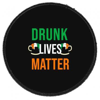 Drunk Lives Matter Round Patch Designed By Cypryanus