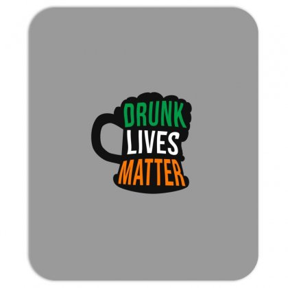 Drunk Lives Matter,  Saint Patrick's Day Gift Mousepad Designed By Cypryanus