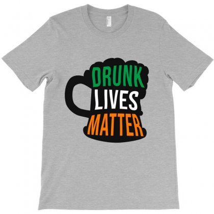 Drunk Lives Matter,  Saint Patrick's Day Gift T-shirt Designed By Cypryanus