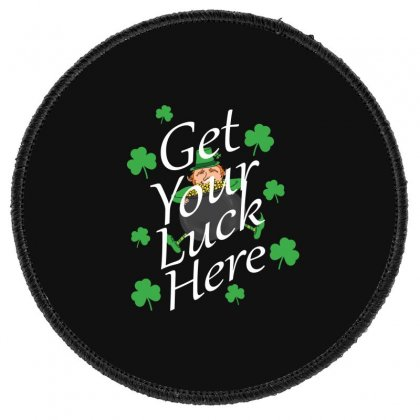 Get Your Luck Here,  Saint Patrick's Day Gift Round Patch Designed By Cypryanus
