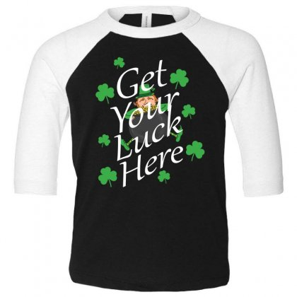 Get Your Luck Here,  Saint Patrick's Day Gift Toddler 3/4 Sleeve Tee Designed By Cypryanus