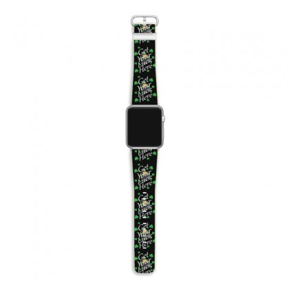 Get Your Luck Here,  Saint Patrick's Day Gift Apple Watch Band Designed By Cypryanus