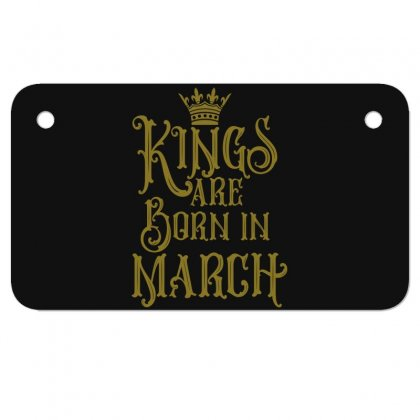 Kings Are Born In March Motorcycle License Plate Designed By Tiococacola